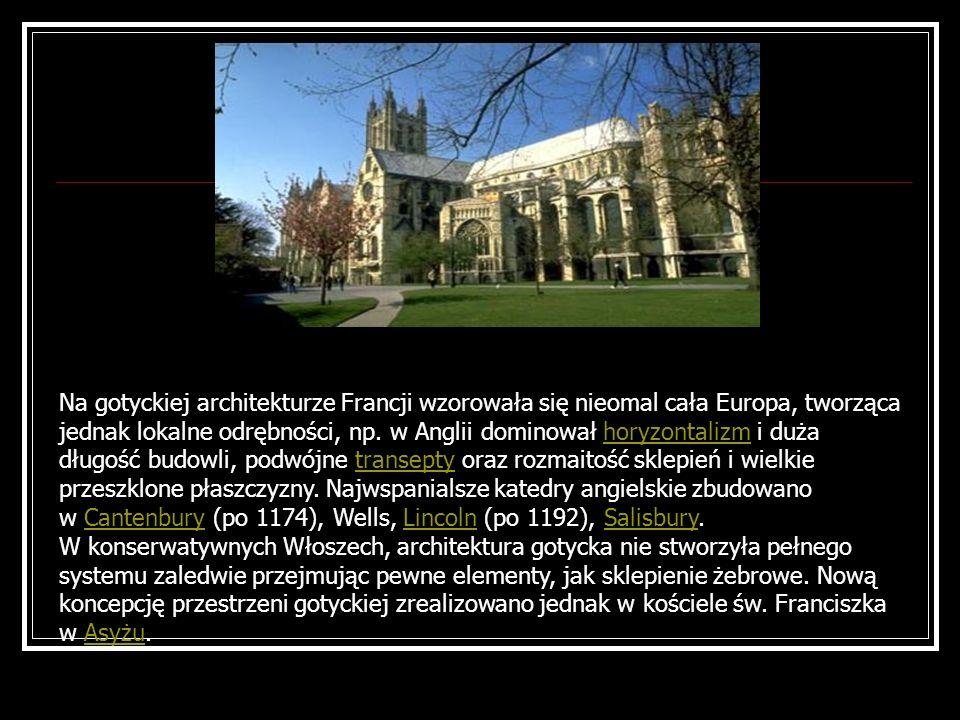Na gotyckiej architekturze Francji wzorowała się nieomal cała Europa, tworząca jednak lokalne odrębności, np.
