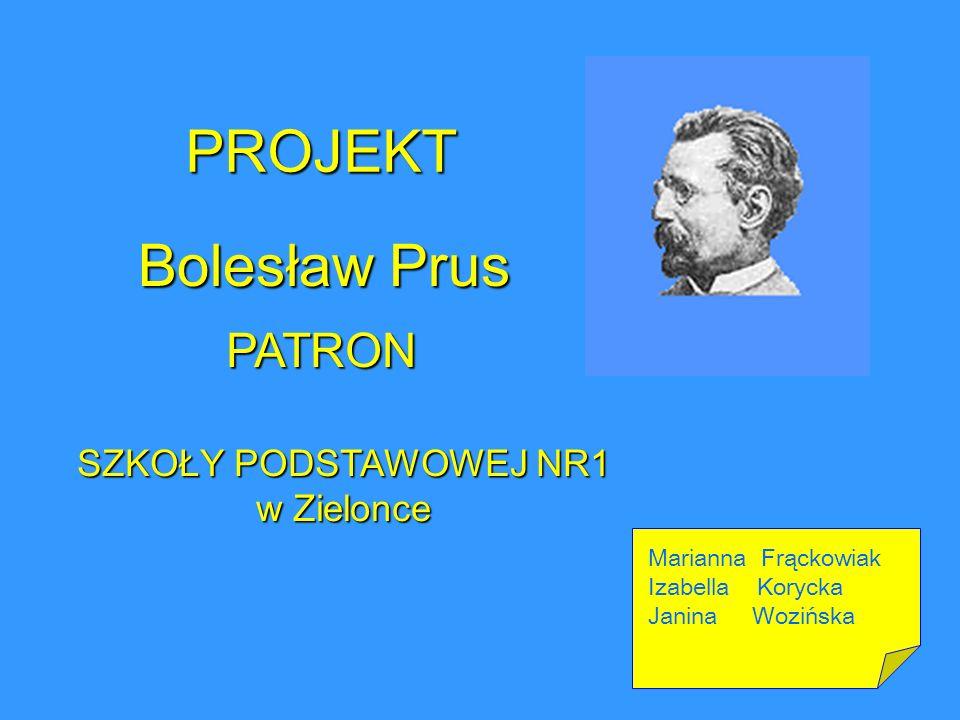 PROJEKT Bolesław Prus PATRON SZKOŁY PODSTAWOWEJ NR1 w Zielonce