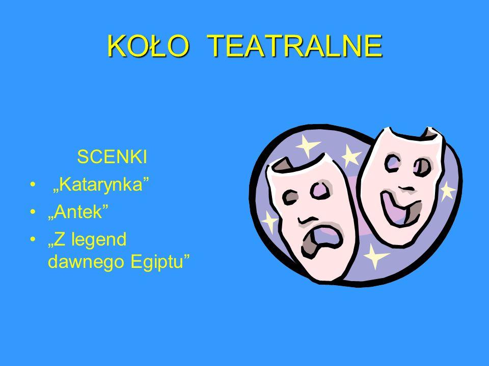 """KOŁO TEATRALNE SCENKI """"Katarynka """"Antek """"Z legend dawnego Egiptu"""