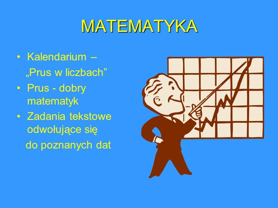 "MATEMATYKA Kalendarium – ""Prus w liczbach Prus - dobry matematyk"
