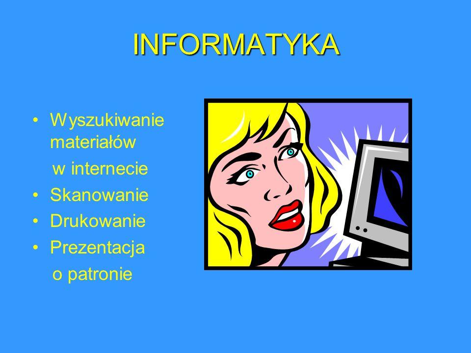 INFORMATYKA Wyszukiwanie materiałów w internecie Skanowanie Drukowanie
