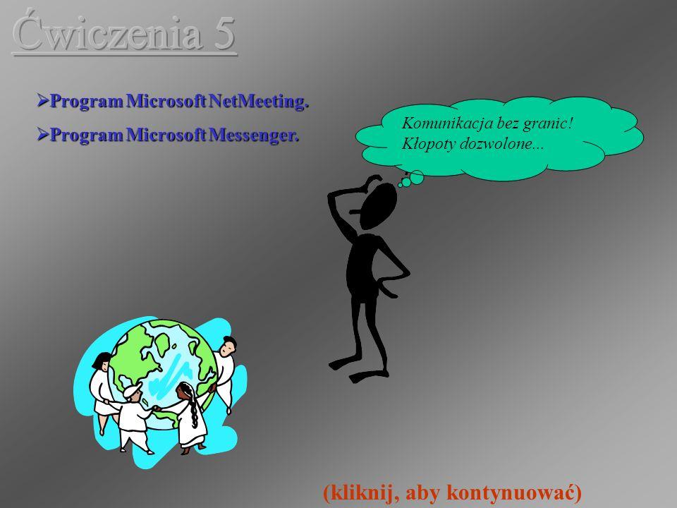 Ćwiczenia 5 (kliknij, aby kontynuować) Program Microsoft NetMeeting.