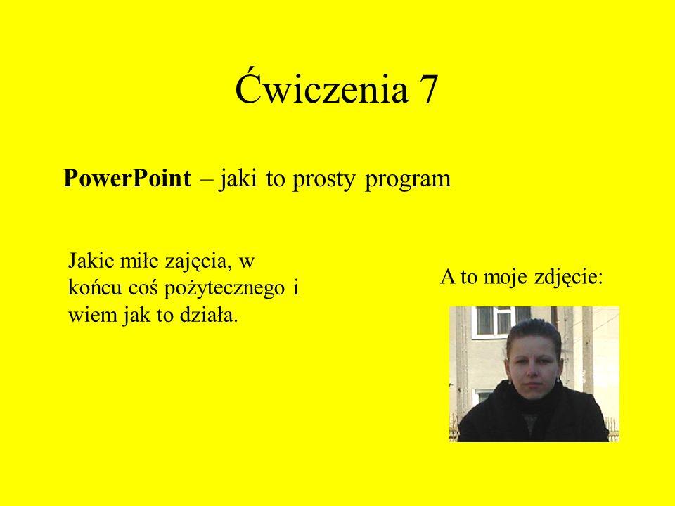 Ćwiczenia 7 PowerPoint – jaki to prosty program