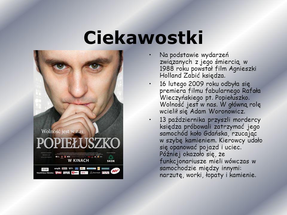 Ciekawostki Na podstawie wydarzeń związanych z jego śmiercią w 1988 roku powstał film Agnieszki Holland Zabić księdza.
