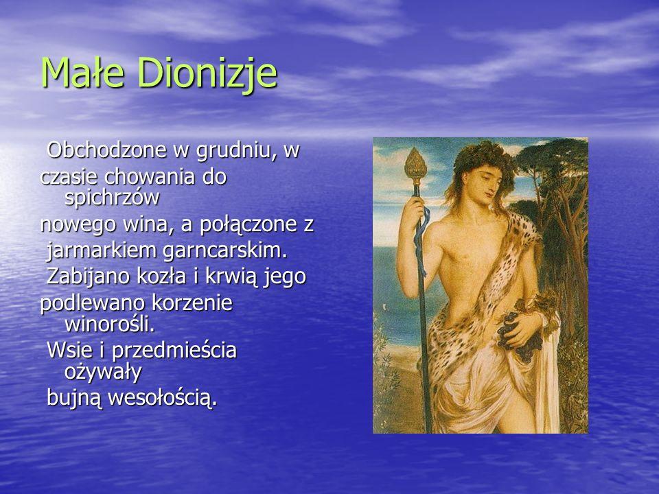Małe Dionizje Obchodzone w grudniu, w czasie chowania do spichrzów