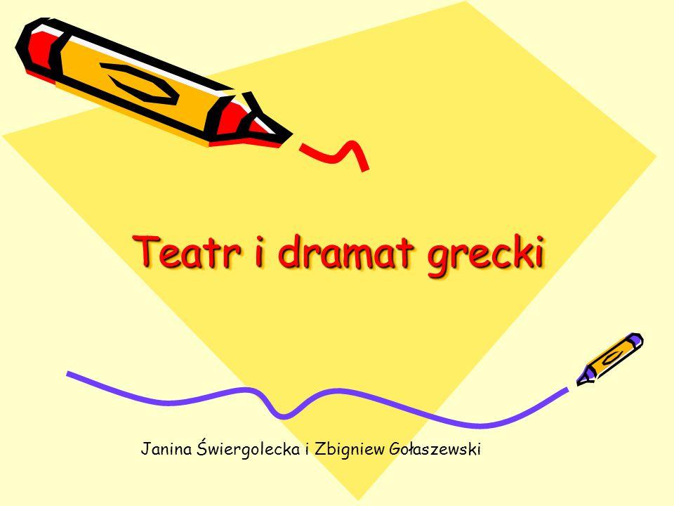 Teatr i dramat grecki Janina Świergolecka i Zbigniew Gołaszewski