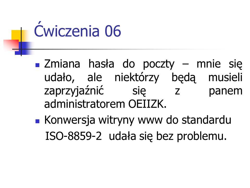 Ćwiczenia 06 Zmiana hasła do poczty – mnie się udało, ale niektórzy będą musieli zaprzyjaźnić się z panem administratorem OEIIZK.