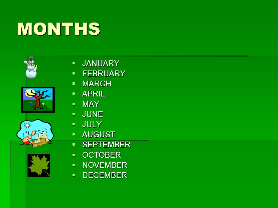MONTHS JANUARY FEBRUARY MARCH APRIL MAY JUNE JULY AUGUST SEPTEMBER
