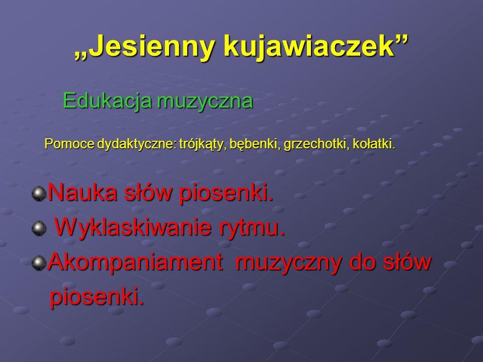 """""""Jesienny kujawiaczek"""