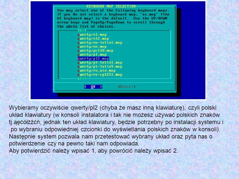 Wybieramy oczywiście qwerty/pl2 (chyba że masz inną klawiaturę), czyli polski