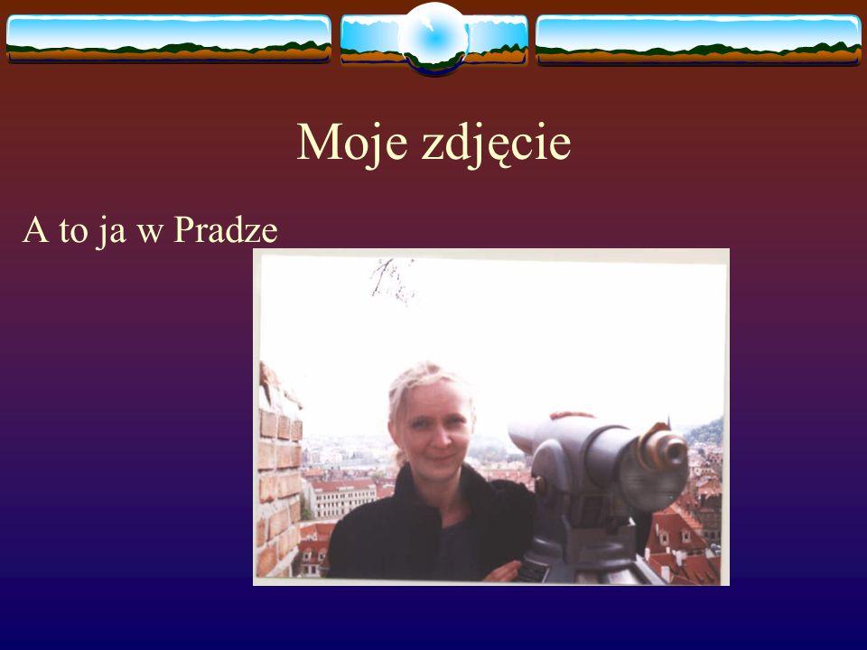 Moje zdjęcie A to ja w Pradze
