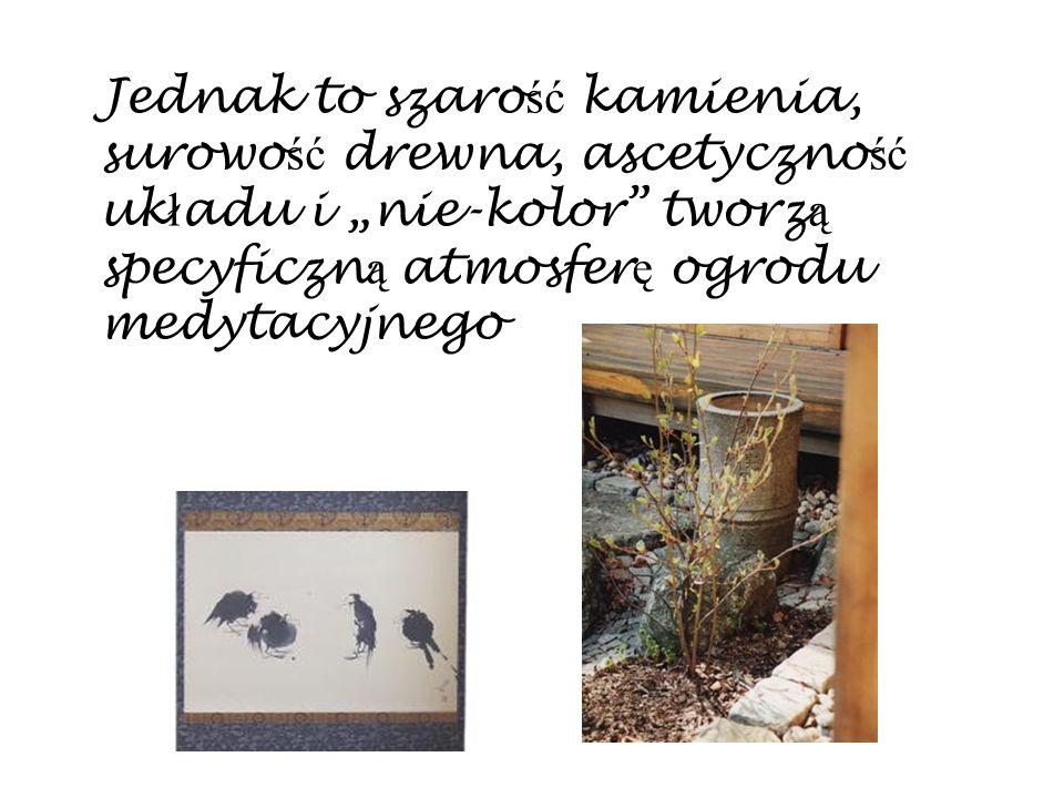 """Jednak to szarość kamienia, surowość drewna, ascetyczność układu i """"nie-kolor tworzą specyficzną atmosferę ogrodu medytacyjnego"""