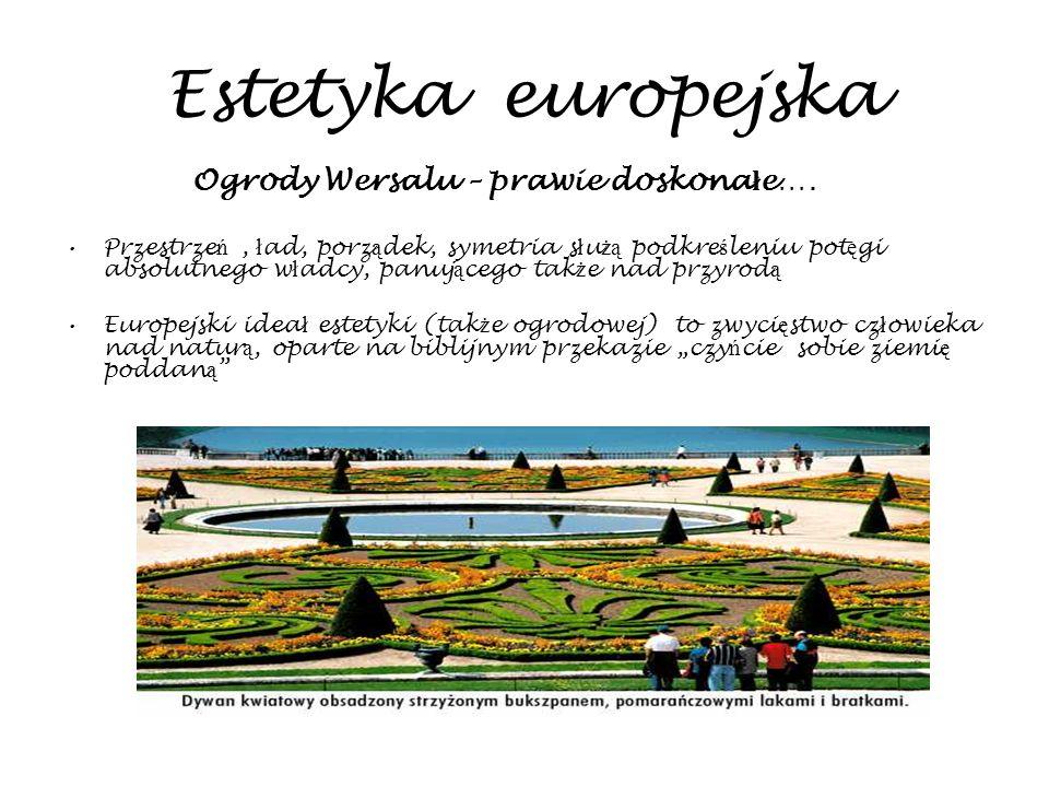 Estetyka europejska Ogrody Wersalu – prawie doskonałe….