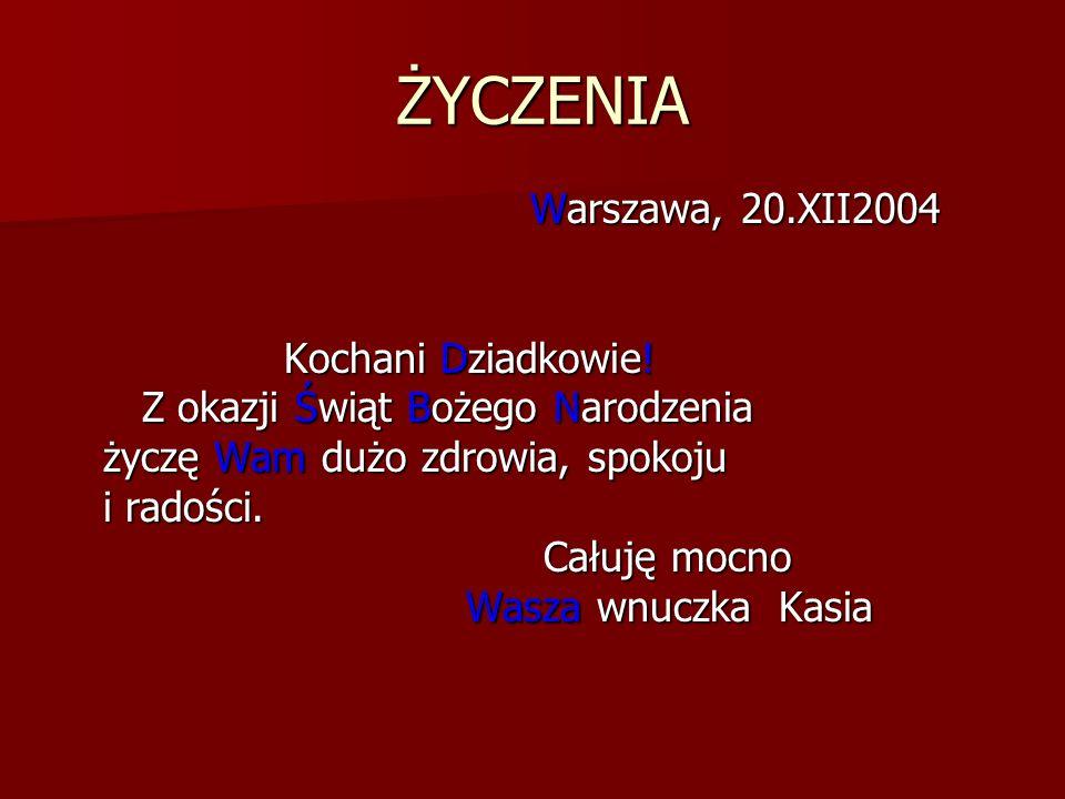 ŻYCZENIA Warszawa, 20.XII2004 Kochani Dziadkowie!