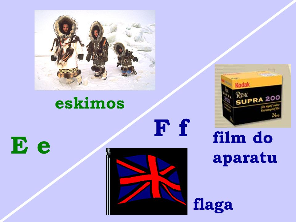 eskimos F f film do aparatu E e flaga
