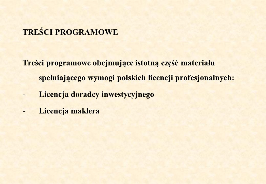 TREŚCI PROGRAMOWE Treści programowe obejmujące istotną część materiału spełniającego wymogi polskich licencji profesjonalnych: