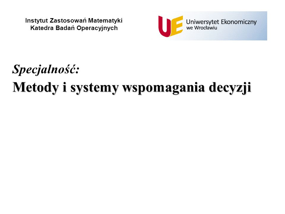 Specjalność: Metody i systemy wspomagania decyzji