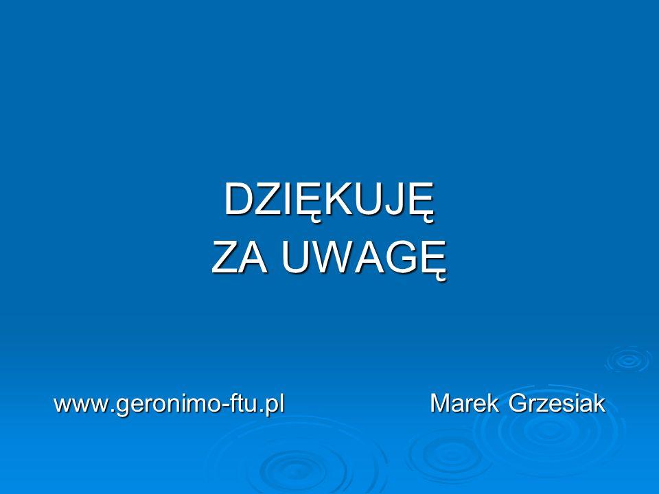 www.geronimo-ftu.pl Marek Grzesiak