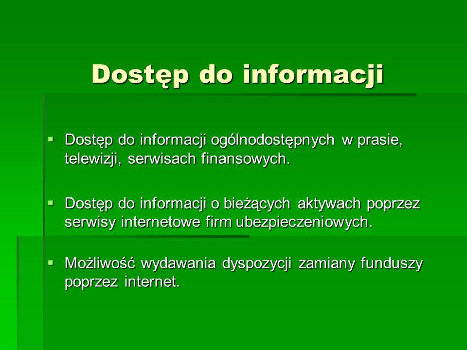 Dostęp do informacji Dostęp do informacji ogólnodostępnych w prasie, telewizji, serwisach finansowych.