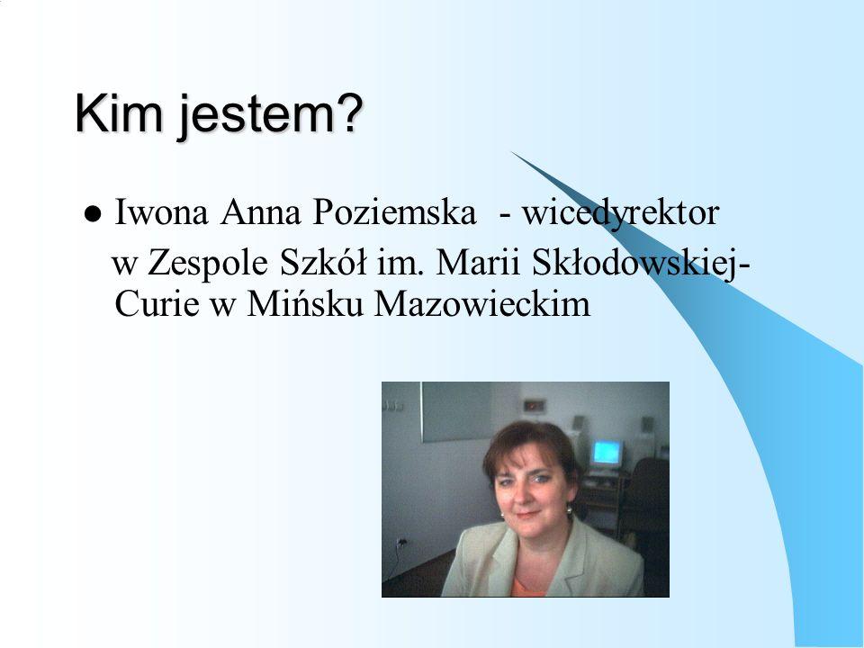 Kim jestem Iwona Anna Poziemska - wicedyrektor