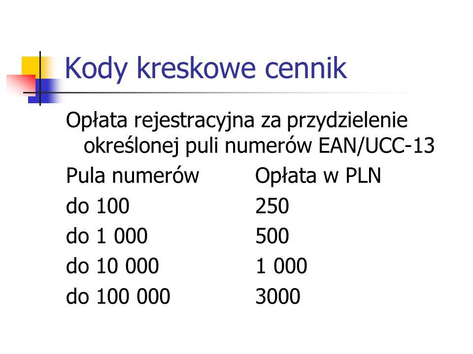 Kody kreskowe cennik Opłata rejestracyjna za przydzielenie określonej puli numerów EAN/UCC-13. Pula numerów Opłata w PLN.
