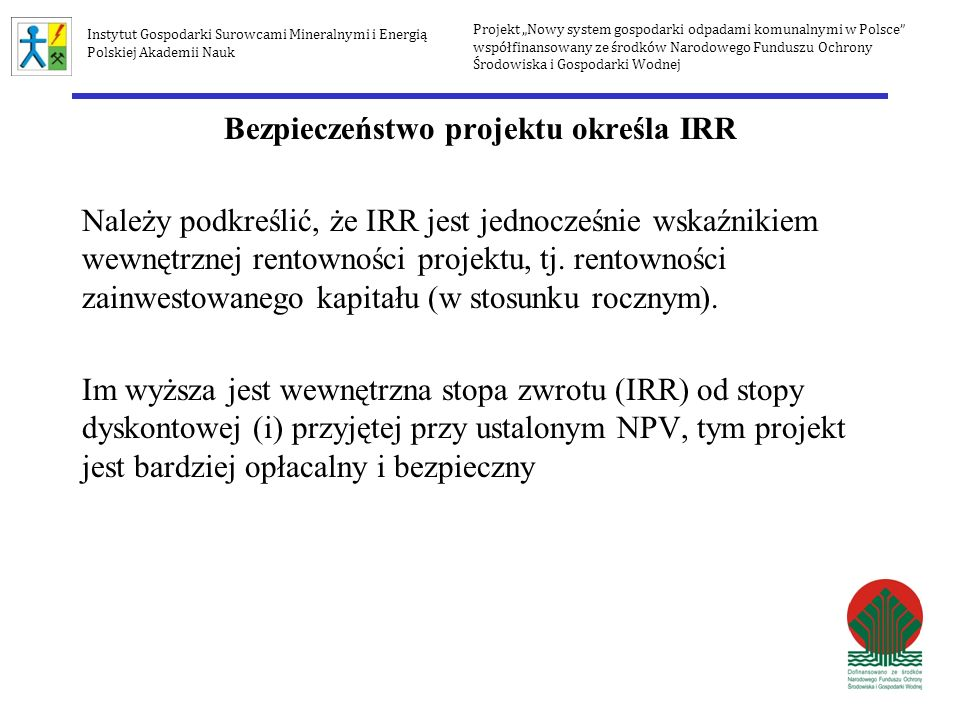 Bezpieczeństwo projektu określa IRR