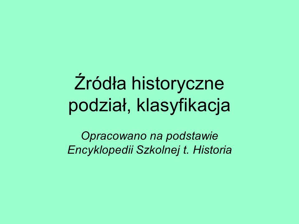 Źródła historyczne podział, klasyfikacja