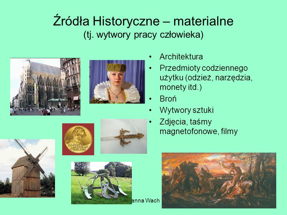 Źródła Historyczne – materialne (tj. wytwory pracy człowieka)