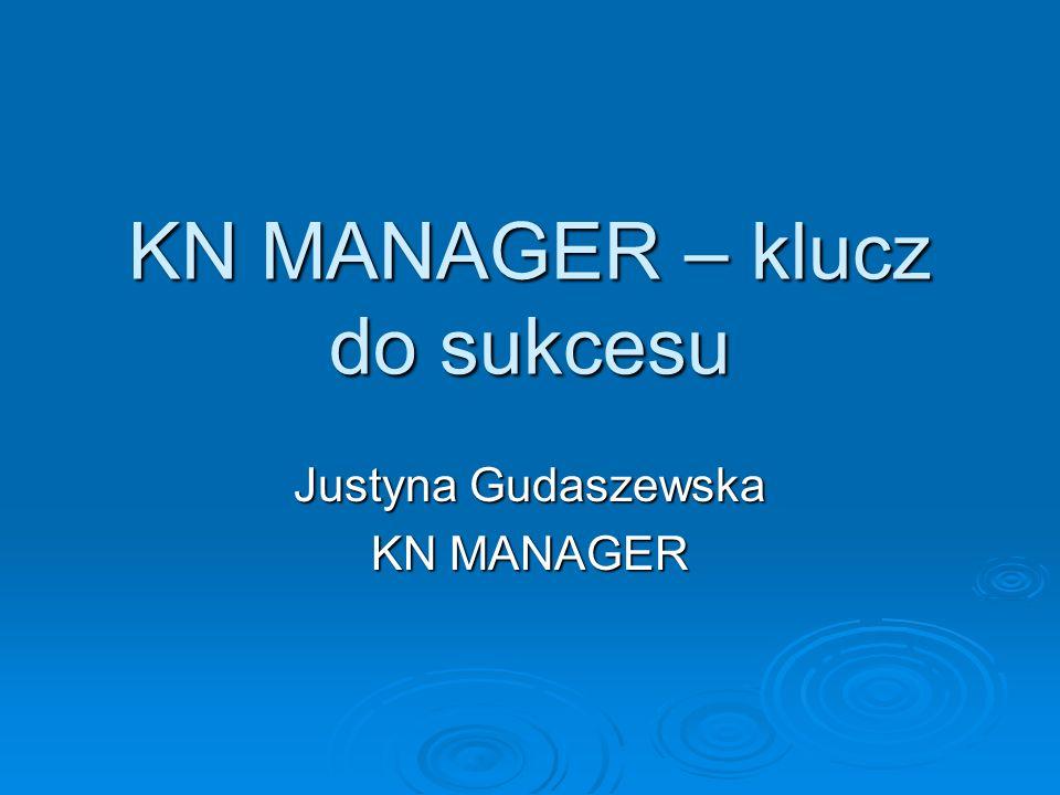 KN MANAGER – klucz do sukcesu