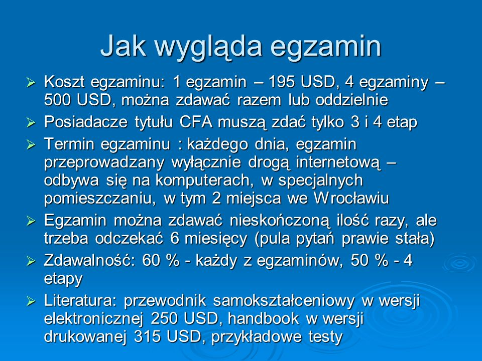 Jak wygląda egzamin Koszt egzaminu: 1 egzamin – 195 USD, 4 egzaminy – 500 USD, można zdawać razem lub oddzielnie.