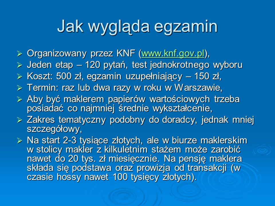 Jak wygląda egzamin Organizowany przez KNF (www.knf.gov.pl),
