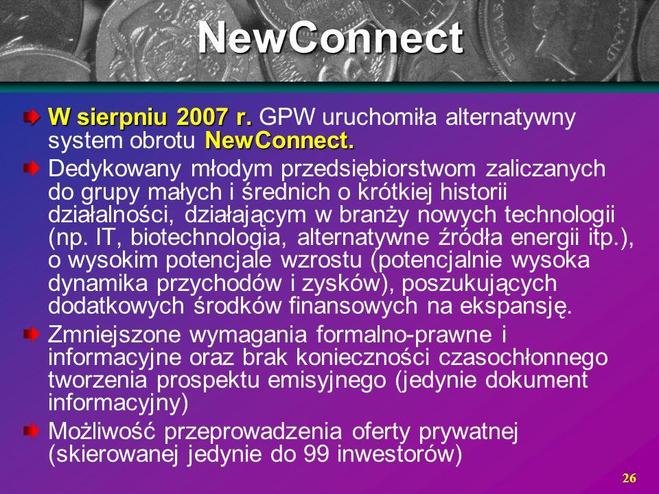 NewConnect W sierpniu 2007 r. GPW uruchomiła alternatywny system obrotu NewConnect.