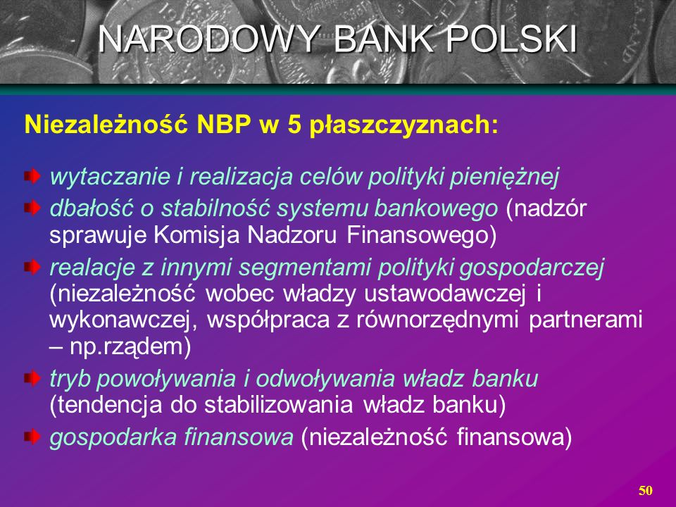 NARODOWY BANK POLSKI Niezależność NBP w 5 płaszczyznach:
