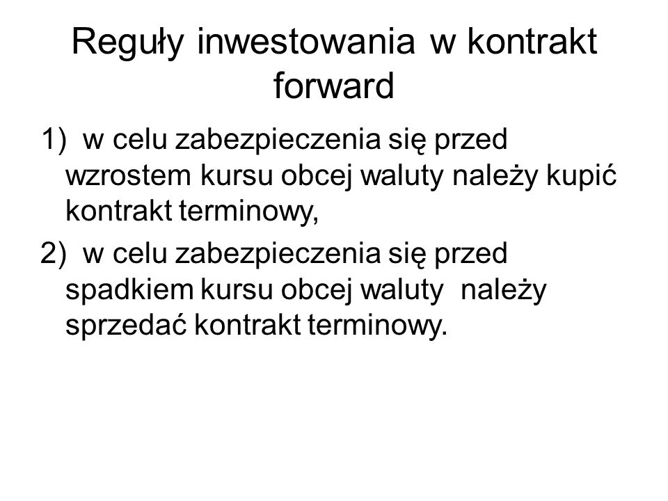 Reguły inwestowania w kontrakt forward