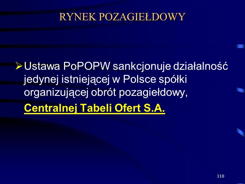 RYNEK POZAGIEŁDOWY Ustawa PoPOPW sankcjonuje działalność jedynej istniejącej w Polsce spółki organizującej obrót pozagiełdowy,
