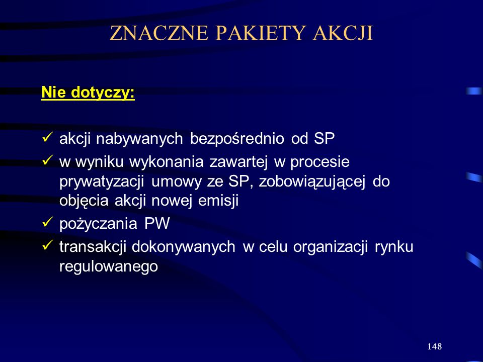 ZNACZNE PAKIETY AKCJI Nie dotyczy: akcji nabywanych bezpośrednio od SP