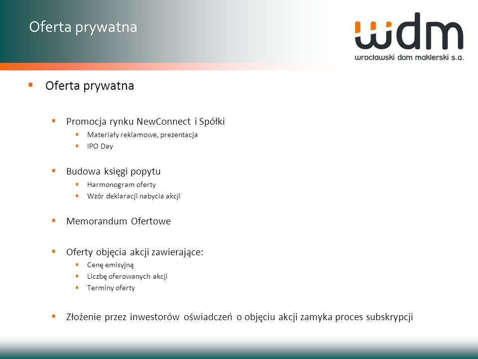 Oferta prywatna Oferta prywatna Promocja rynku NewConnect i Spółki