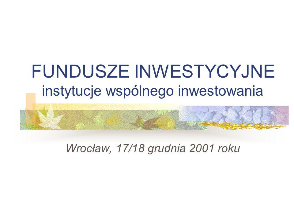FUNDUSZE INWESTYCYJNE instytucje wspólnego inwestowania