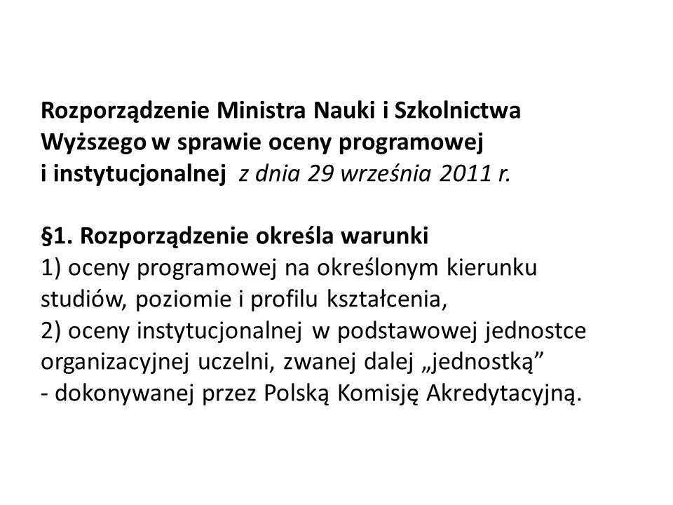 Rozporządzenie Ministra Nauki i Szkolnictwa Wyższego w sprawie oceny programowej i instytucjonalnej z dnia 29 września 2011 r.