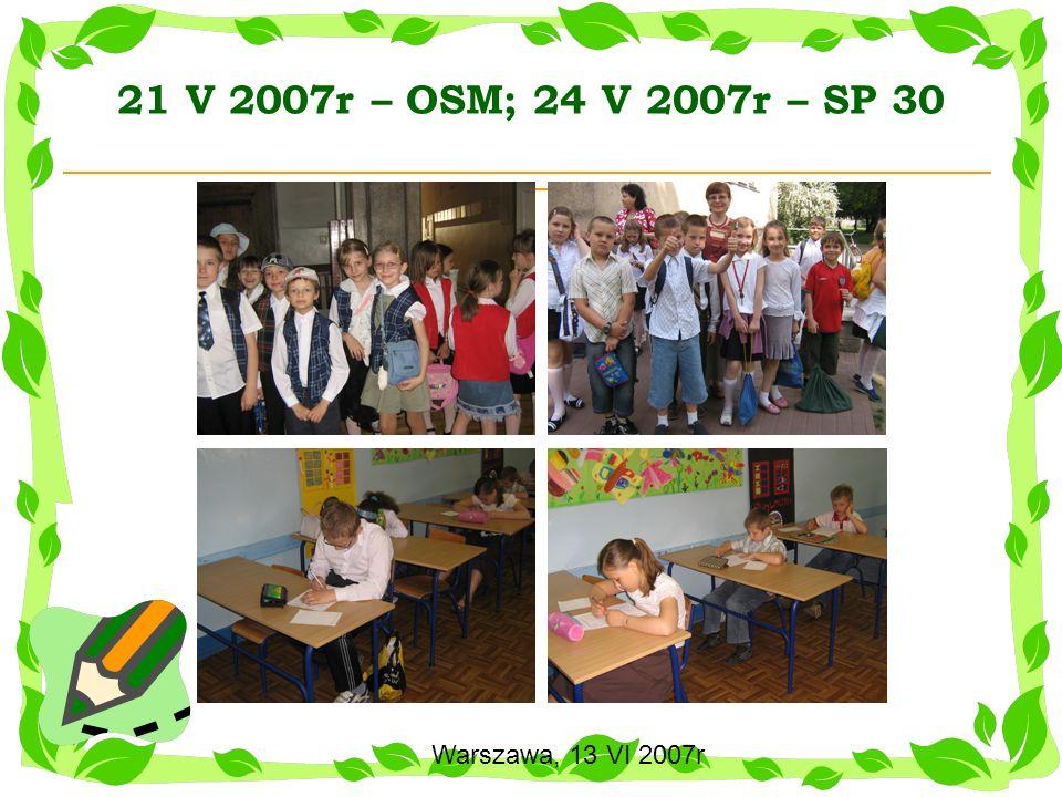 21 V 2007r – OSM; 24 V 2007r – SP 30