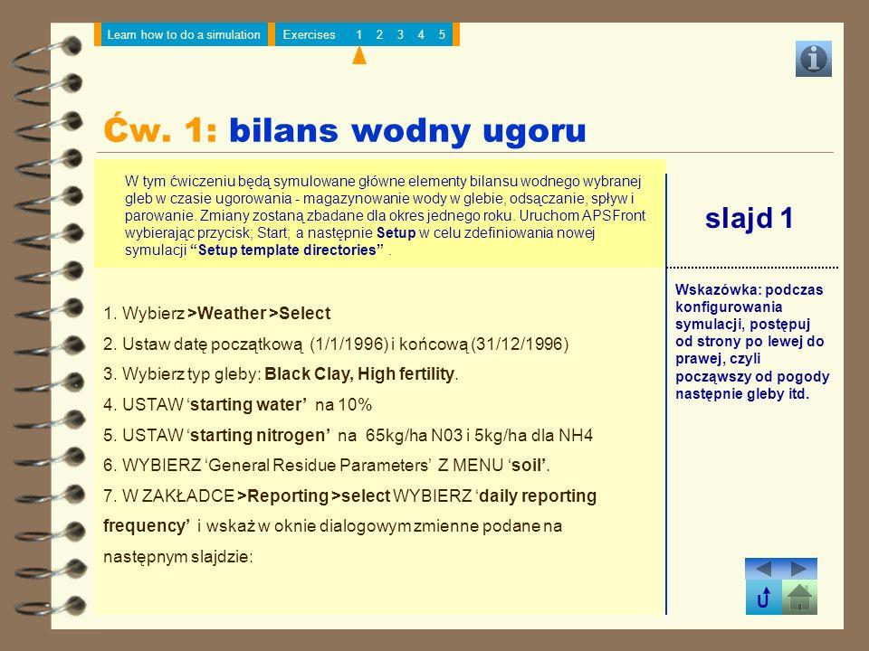 Ćw. 1: bilans wodny ugoru slajd 1 1. Wybierz >Weather >Select