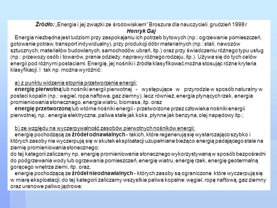 """Źródło: """"Energia i jej związki ze środowiskiem Broszura dla nauczycieli, grudzień 1998 r"""