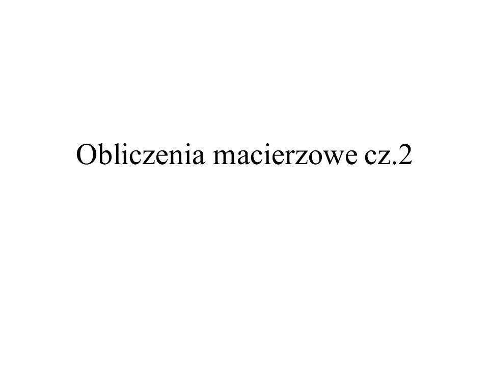 Obliczenia macierzowe cz.2