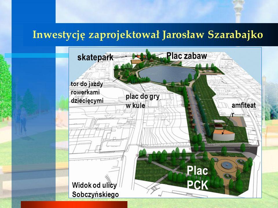 Plac PCK Inwestycję zaprojektował Jarosław Szarabajko Plac zabaw