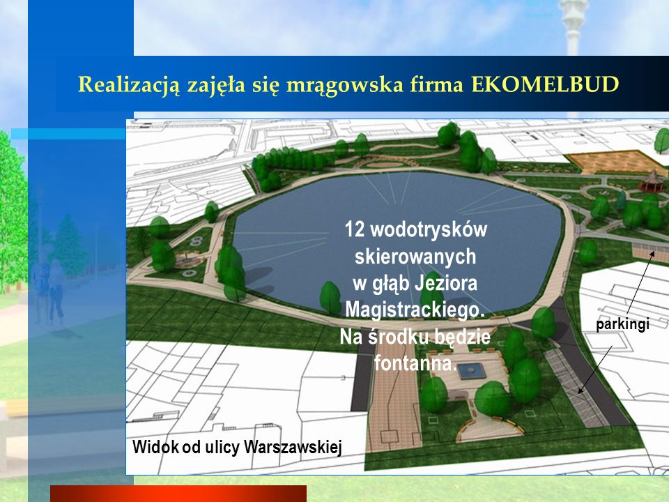 Realizacją zajęła się mrągowska firma EKOMELBUD