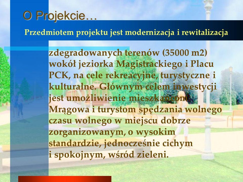 O Projekcie… Przedmiotem projektu jest modernizacja i rewitalizacja.