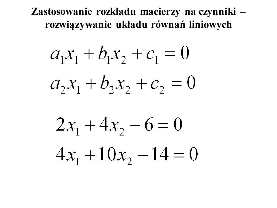 Zastosowanie rozkładu macierzy na czynniki – rozwiązywanie układu równań liniowych