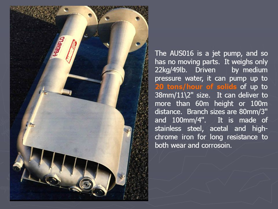 The AUS016 is a jet pump, and so has no moving parts