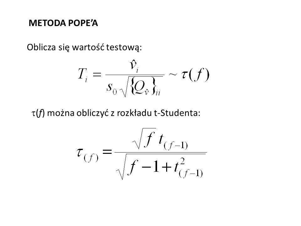METODA POPE'A Oblicza się wartość testową: (f) można obliczyć z rozkładu t-Studenta: