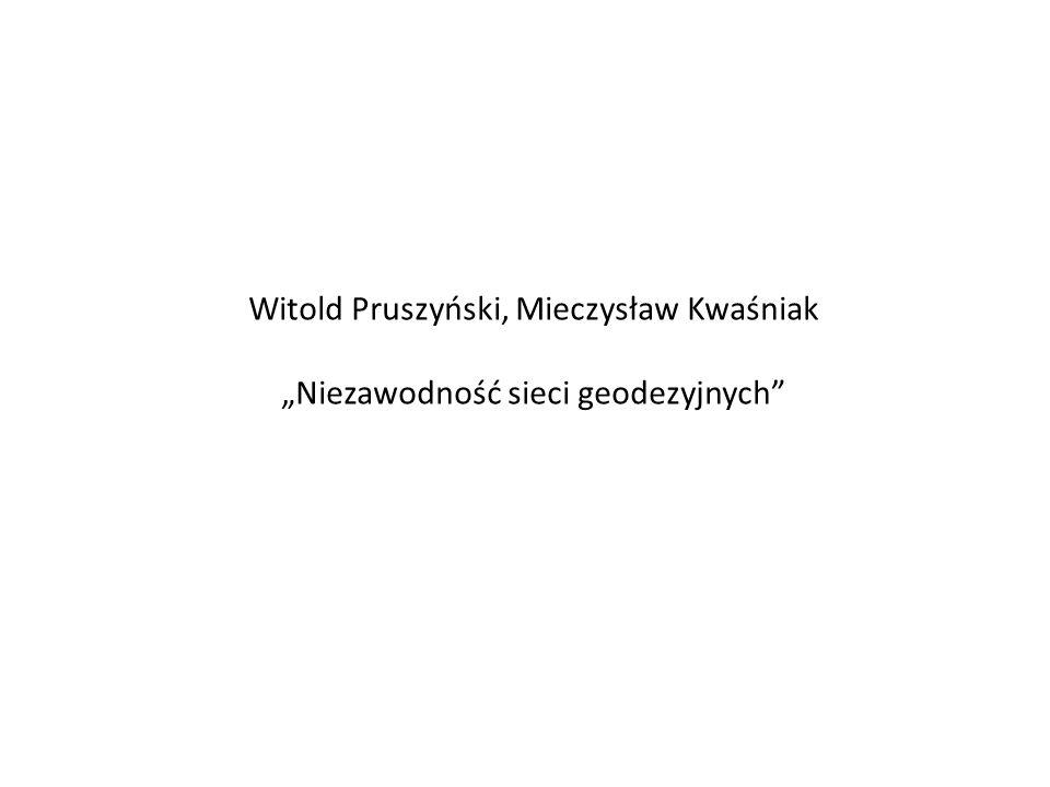Witold Pruszyński, Mieczysław Kwaśniak